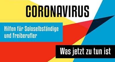 Coronavirus - Hilfen für Soloselbständige und Freiberufler